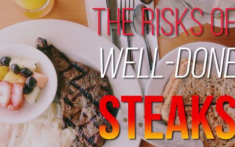 The risks of well-done steaks
