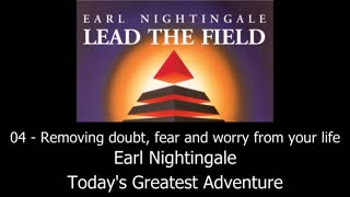 Removing doubt, fear and worry from your life - Earl Nightingale - Video