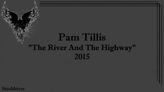 The River And The Highway - Pam Tillis (2015)