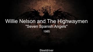 Seven Spanish Angels - Willie Nelson & The Highwaymen (1985)