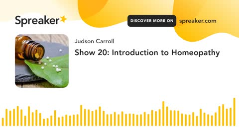 Show 20: Introduction to Homeopathy (part 1 of 2)