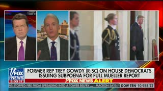 Trey Gowdy says Mueller report should have never been released publicly