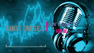 Tulppo Entertainment Ain't ready for me Featuring - shot diesel  - Video