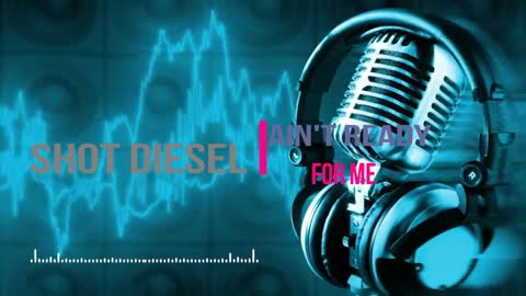 Tulppo Entertainment Ain't ready for me Featuring - shot diesel