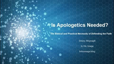 The Necessity of Apologetics