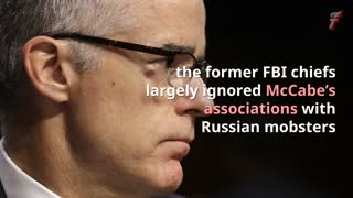 Comey & Mueller Ignored McCabe's Contacts With Russian Mobsters & Putin-linked Billionaire - Video