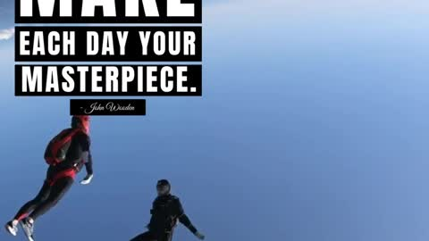Make Each Day Your Masterpiece