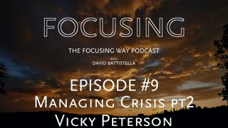 TFW-009: Managing Crisis by Focusing-PART2
