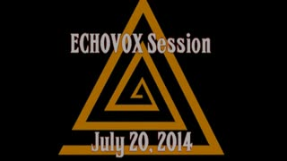 ECHOVOX Session, July 20, 2014 - Video