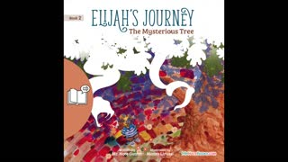 #2 Preview Children's Audiobook Story Series - Elijah's Journey Storybook 2, The Mysterious Tree