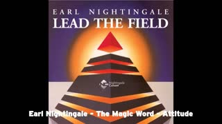 Earl Nightingale - The Magic Word - Attitude - Video
