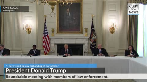 """There won't be any disbanding of our police,"" says President Trump"