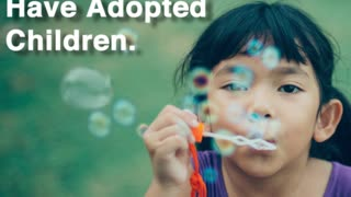 Families That Have Adopted - Video