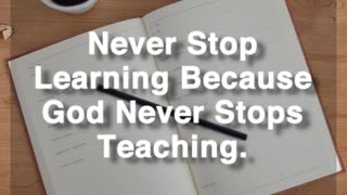 Never Stop Learning - Video