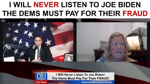 I Will NEVER Listen To Joe Biden. The Dems Must Pay For Their Fraud