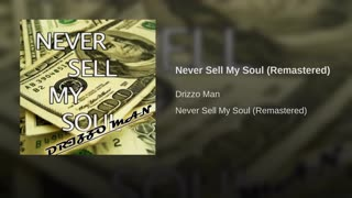 Drizzo Man - Never Sell My Soul - Video