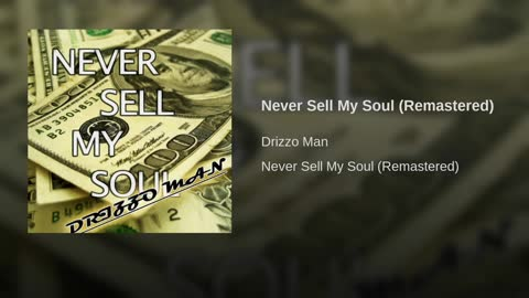 Drizzo Man - Never Sell My Soul