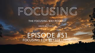 TFW-051-Focusing for Better Living