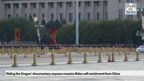 'Riding the Dragon' documentary exposes massive Biden self-enrichment from China