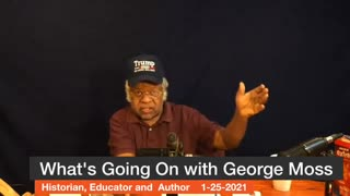 What's Going On With George Moss 01-25-2021
