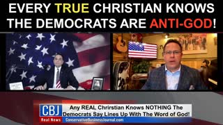 Every TRUE Christian Knows The Democrats Are Anti-God!