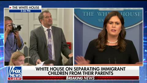 Reporter Yells at Sarah Sanders over Separating Children at Border: 'Don't You Have Any Empathy?'