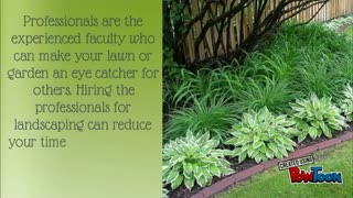 Why To Hire Professionals For Landscaping? - Video