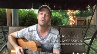 "Lucas Hoge #SundaySessions ""Just A Closer Walk With Thee"" - Video"