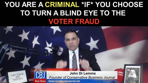 You Are a Criminal *IF* You Choose To Turn a Blind Eye To The Voter Fraud