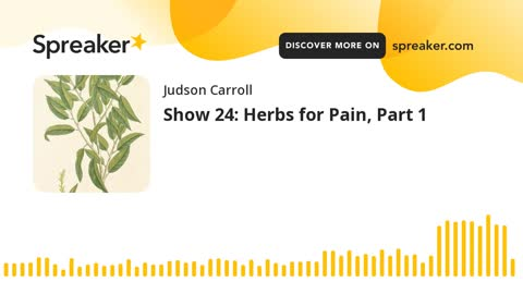 Show 24: Herbs for Pain, Part 1 (part 3 of 3)