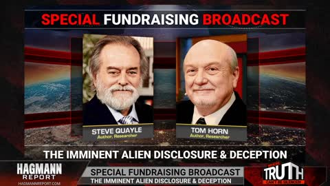 Special Fundraising Broadcast: Tom Horn & Steve Quayle - The Imminent Alien Disclosure & Deception