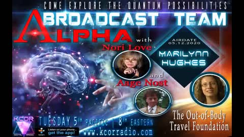 The Universal Consciousness Show with Aage Nost, Nori Love, Marilynn Hughes, Out of Body Travel