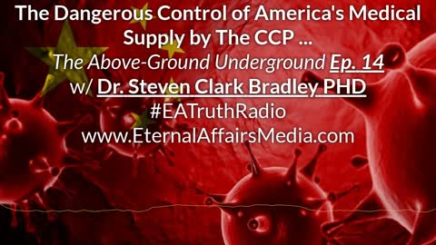The Above-Ground Underground Ep. 14: The Dangerous CCP Control of America's Medical Supply