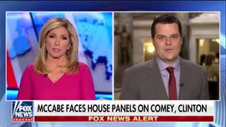 "Gaetz: 'We Have Evidence From McCabe Indicating That Hillary Was Going to Get a 'HQ Special"" - Video"