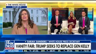 Sanders Eviscerates Vanity Fair With Brutal Burn After Report Claims Gen. Kelly Is Leaving 2 - Video