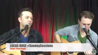 "Lucas Hoge #SundaySessions ""Come Thou Fount"" - Video"