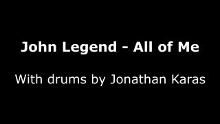 All of Me - John Legend - drum cover by Jonathan Karas - Video