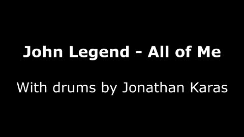 All of Me - John Legend - drum cover by Jonathan Karas
