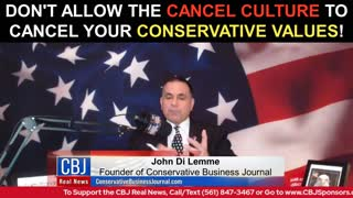 Don't Allow The Cancel Culture to CANCEL Your Conservative Values!