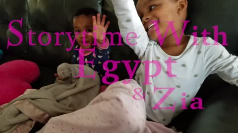 Story Time with Egypt & Zia