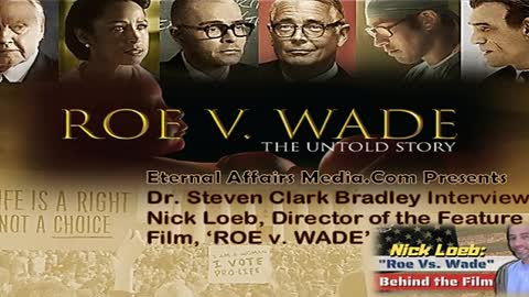 "Guest Interview with ""Roe V Wade"" Filmmaker Nick Loeb ~ EA Truth Radio 03/17/2021"