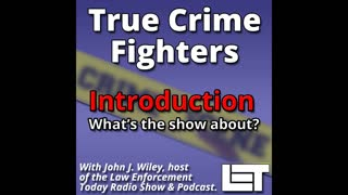 True Crime Fighters Podcast - Introduction