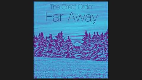 Far Away | The Great Order Music