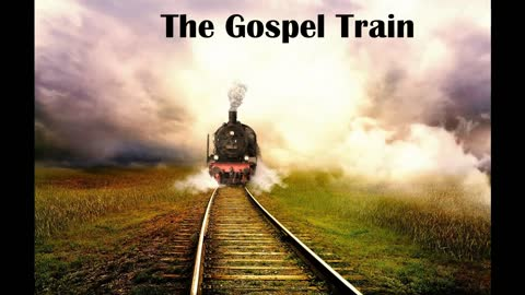 The Gospel train