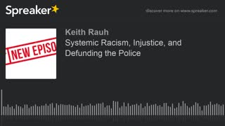 Systemic Racism, Injustice, and Defunding the Police