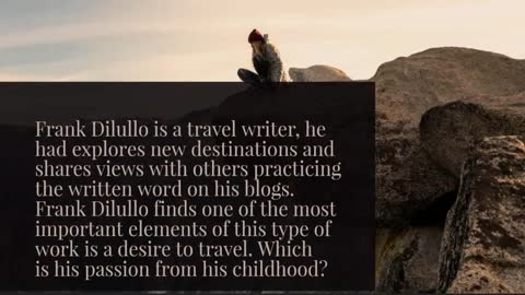 Frank Dilullo:  How to Be a Travel Writer