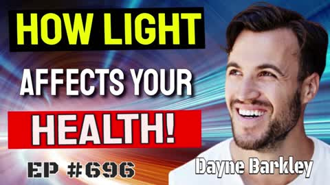 Dayne Barkley - Light Affects Your Health More Than Food Does!