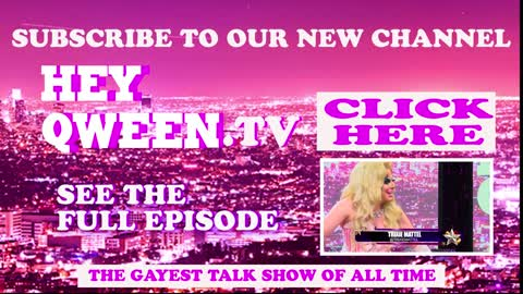 Trixie Mattel On Hey Qween! PROMO