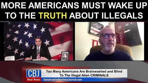 More Americans Must Wake Up To The Truth About Illegals