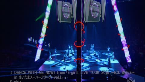E-Girls - DANCE WITH ME NOW! from [E-girls LIVE TOUR 2016 ~E.G. SMILE~ in Saitama Super Arena vol.1]